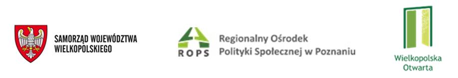Obraz przedstawia logotypy: Samorządu Województwa Wielkopolskiego, Regionalnego Ośrodka Polityki Społecznej w Poznaniu, Wielkopolski Otwartej