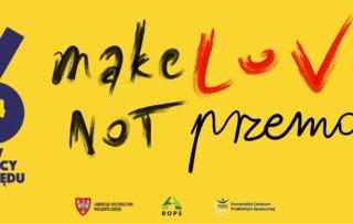 """Grafika przedstawia plakat z pomarańczowym tłem, na którym widnieje napis """"Make Love Not Przemoc"""". Napis jest hasłem kampanii 16 dni przeciw przemocy ze względu na płeć."""