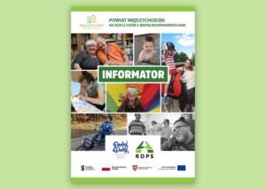 """Na zdjęciu widoczna jest okładka """"Informatora"""" dla powiatu międzychodzkiego. Na okładce widoczny jest kolaż złożony z wielu zdjęć, które przedstawiają osoby z niepełnosprawnościami w różnym wieku - od dzieci po osoby starsze. Na środku na zielonym tle widnieje duży napis """"INFORMATOR""""."""