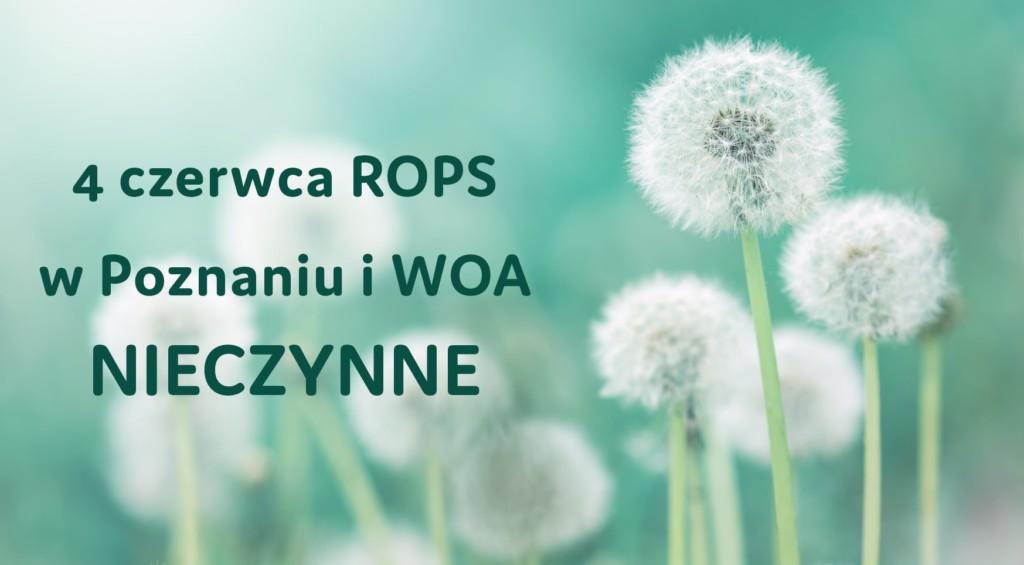 """[Grafika przedstawia zdjęcie dmuchawców i napis: """"4 czerwca ROPS w Poznaniu i WOA NIECZYNNE""""]"""